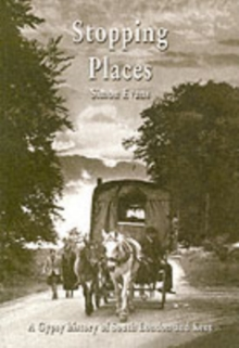Stopping Places : A Gypsy History of South London and Kent, Paperback Book