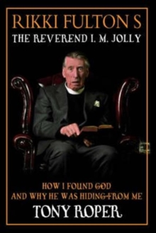 Rikki Fulton's Reverend I.M.Jolly : How I Found God, and Why He Was Hiding from Me Bk.1, Paperback Book