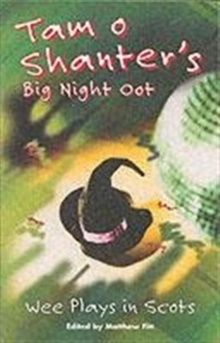 Tam O'Shanter's Big Night Oot : Wee Plays in Scots, Paperback Book