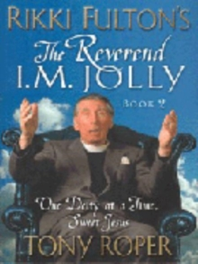 Rikki Fulton's Reverend I.M.Jolly : One Deity at a Time, Sweet Jesus Bk.2, Paperback / softback Book