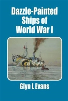 Dazzle-Painted Ships of World War I, Paperback Book