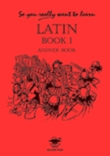 So You Really Want to Learn Latin Book I Answer Book, Paperback Book