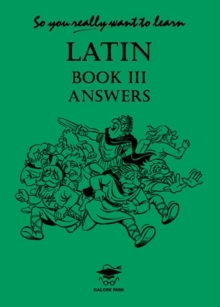 So You Really Want to Learn Latin Book III Answer Book, Paperback Book