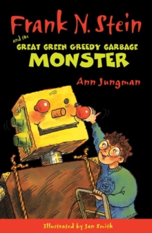 Frank N. Stein and the Great Green Garbage Monster, Paperback Book