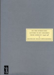 On the Other Side : Letters to My Children from Germany 1940 -46, Paperback Book
