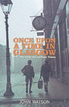 Once Upon a Time in Glasgow : The City from the Earliest Times, Paperback Book