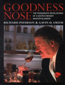 Goodness Nose : The Passionate Revelations of a Scotch Whisky Master Blender, Hardback Book