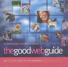 The Good Web Guide : The Simple Way to Explore the Internet, Paperback Book