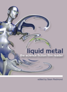 Liquid Metal - The Science Fiction Film Reader, Paperback Book
