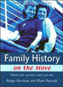 Family History on the Move : Where Your Ancestors Went and Why, Paperback Book