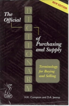 The Official Dictionary of Purchasing and Supply : Terminology for Buyers and Suppliers, Paperback Book