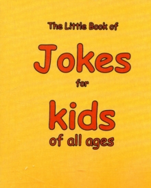 The Little Book of Jokes for Kids of All Ages, Paperback / softback Book