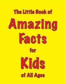 The Little Book of Amazing Facts for Kids of All Ages, Paperback Book