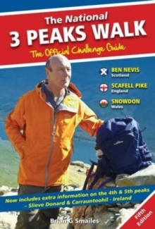 The National 3 Peaks Walk - The Official Challenge Guide : With Extra Information on the 4th & 5th Peaks, Slieve Donard & Carrantoohil - Ireland, Paperback Book