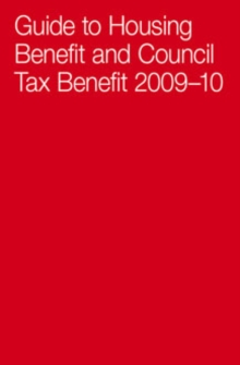 Guide To Housing Benefit And Council Tax Benefit 2009-10, Paperback Book