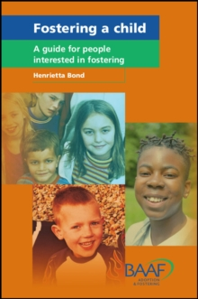 Fostering a Child : A Guide for People Interested in Fostering, Paperback Book