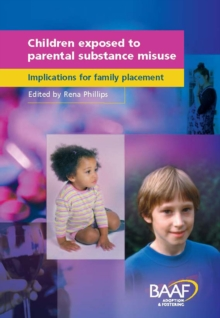 Children Exposed to Parental Substance Misuse : Implications for Family Placement, Paperback Book