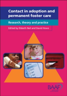 Contact in Adoption and Permanent Foster Care : Research, Theory and Practice, Paperback Book