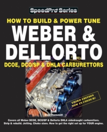 How to Build & Power Tune Weber & Dellorto DCOE, DCO/SP & DHLA Carburettors, Paperback Book