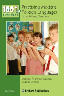 100+ Fun Ideas for Practising Modern Foreign Languages in the Primary Classroom, Paperback / softback Book