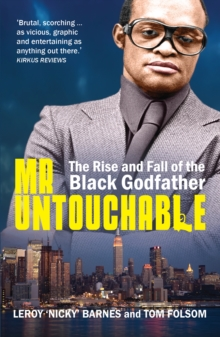 Mr Untouchable : The Rise and Fall of the Black Godfather, Paperback Book