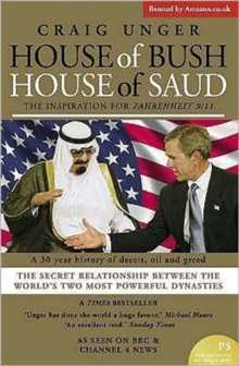 House of Bush House of Saud : The Secret Relationship Between the World's Two Most Powerful Dynasties, Paperback Book