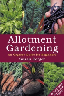 Allotment Gardening : An Organic Guide for Beginners, Paperback Book