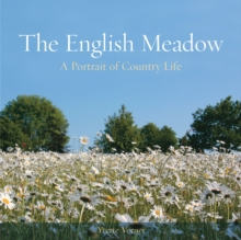 The English Meadow : A Portrait of Country Life, Hardback Book