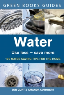 Water : Use Less, Save More, Paperback Book