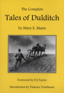 The Complete Tales of Dulditch : 32 Short Stories by Mary E. Mann, Paperback Book