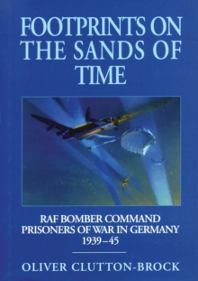 Footprints on the Sands of Time : RAF Bomber Command Prisoners of War in Germany 1939-45, Hardback Book