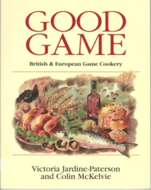 Good Game : European and British Game Cookery, Paperback Book