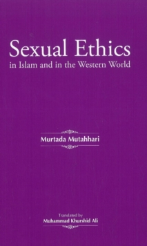 Sexual Ethics in Islam & in the Western World, Paperback / softback Book