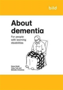 About Dementia : For People with Learning Disabilities, Paperback Book