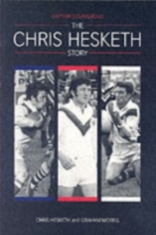 Captain Courageous : The Chris Hesketh Story, Paperback Book