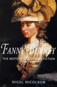 Fanny Burney : the Mother of English Ficiton, Paperback Book