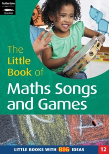 The Little Book of Maths Songs and Games : Little Books with Big Ideas, Paperback Book