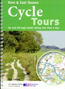 Kent & East Sussex Cycle Tours : On and Off-road Routes Taking Less Than a Day, Paperback Book