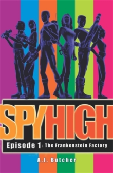 Spy High 1: The Frankenstein Factory : Number 1 in series, Paperback Book
