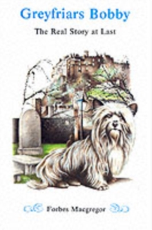 Greyfriars Bobby : The Real Story at Last, Paperback Book