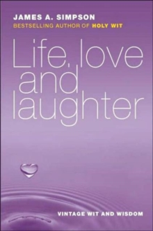 Life, Love and Laughter : Vintage Wit and Wisdom, Paperback Book