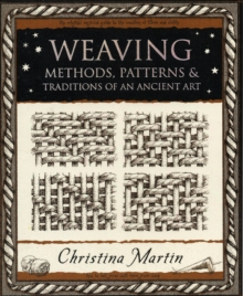 Weaving : Methods, Patterns and Traditions of an Ancient Art, Paperback Book