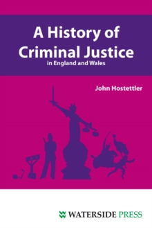 A History of Criminal Justice in England and Wales, Paperback Book