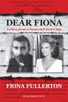 Dear Fiona : Letters from a Suspected Soviet Spy, Hardback Book