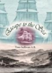 Escape to the Sea : Memoirs of a Victorian Merchant Mariner, Paperback Book