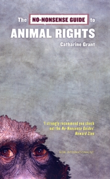 The No-nonsense Guide to Animal Rights, Paperback Book