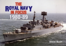 The Royal Navy in Focus 1980-89, Paperback Book