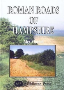 Roman Roads of Hampshire, Hardback Book