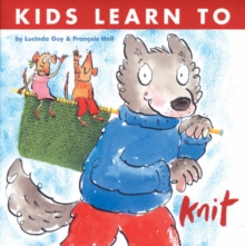 Kids Learn to Knit, Paperback Book