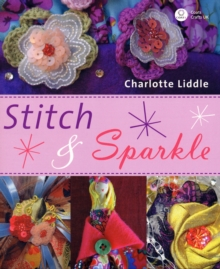 Stitch and Sparkle : 15 Easy Projects to Stick and Sew, Paperback Book
